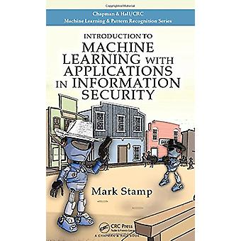 Introduction to Machine Learning with Applications in Information Sec