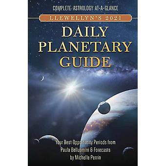 Llewellyns 2021 Daily Planetary Guide Complete Astrology AtAGlance door Llewellyn Publicaties