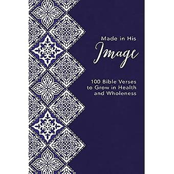 Made in His Image: 100 Bible Verses to Grow in Health and Wholeness