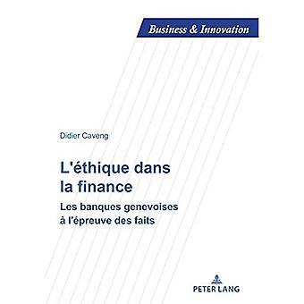 L'Ethique Dans La Finance: Les Banques Genevoises A l'Epreuve Des Faits (Business and Innovation)