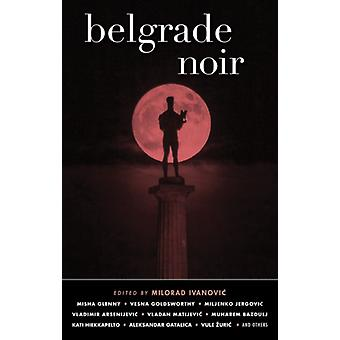 Belgrade Noir by Ivanovic & Milorad