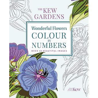 The Kew Gardens Wonderful Flowers ColourbyNumbers  Over 40 Beautiful Images by The Royal Botanic Gardens Kew