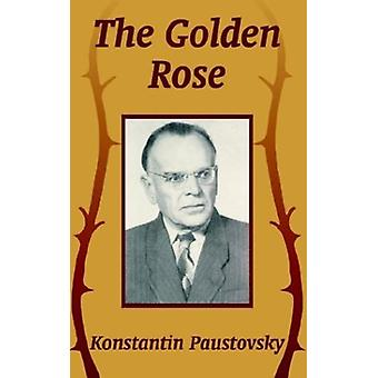 The Golden Rose by Konstantin Paustovsky - 9781410208392 Book