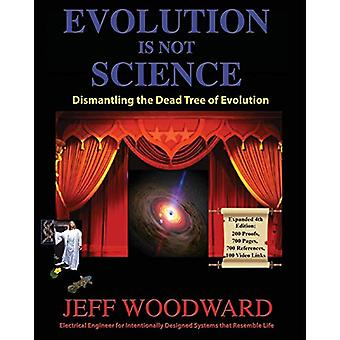 Evolution Is Not Science by Jeff Woodward - 9781597553575 Book
