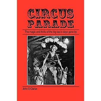 Circus Parade by John S Clarke - 9781905217922 Book