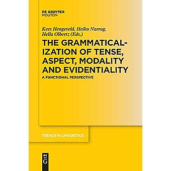 The Grammaticalization of Tense - Aspect - Modality and Evidentiality