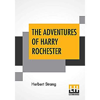 The Adventures Of Harry Rochester - A Tale Of The Days Of Marlborough