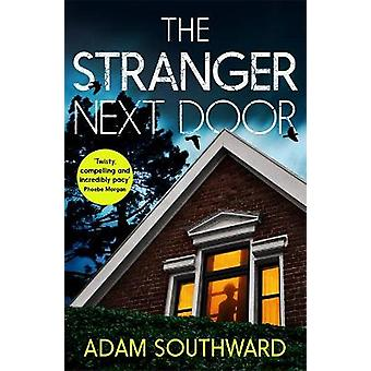 The Stranger Next Door a completely gripping thriller with a shocking twist