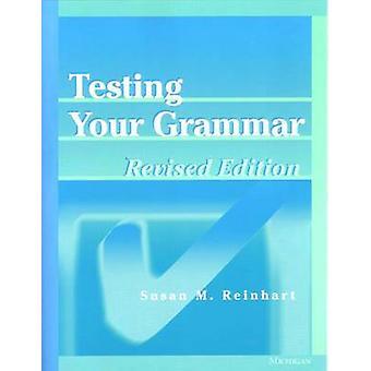 Testing Your Grammar by Susan M. Reinhart