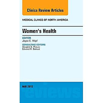 Women's Health, An Issue of Medical Clinics of North America, 1e (The Clinics: Internal Medicine)