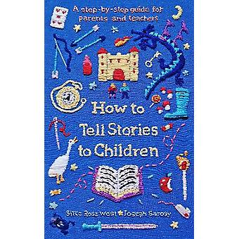 How to Tell Stories to Children A stepbystep guide for parents and teachers