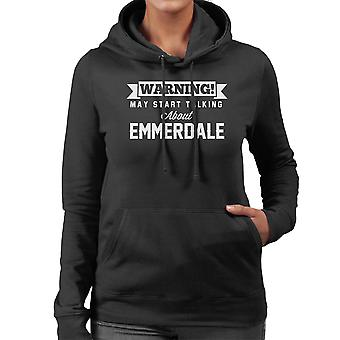 Warning May Start Talking About Emmerdale Women's Hooded Sweatshirt