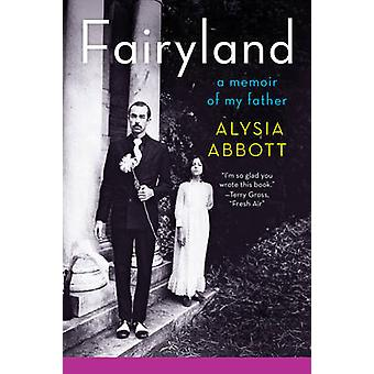 Fairyland - A Memoir of My Father by Alysia Abbot - 9780393348903 Book