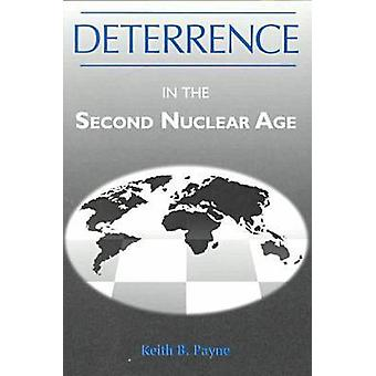 Deterrence in the Second Nuclear Age by Keith B. Payne - 978081310895