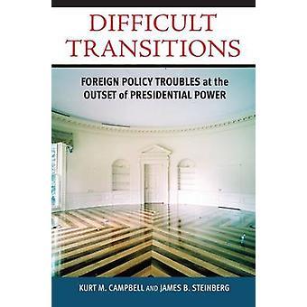 Schwierige Übergänge - außenpolitische Probleme zu Beginn der Presi