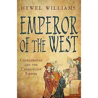 Kaiser des Westens - Karl der große und das Carolingian Reich von Hywel