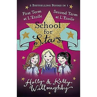 First and Second Term at l'Etoile - Books 1 and 2 by Holly Willoughby