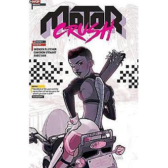 Motor Crush Volume 1 by Brenden Fletcher - Cameron Stewart - Babs Tar