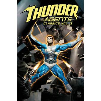 T.H.U.N.D.E.R. Agents Classics Volume 3 by Bill Pearson - 97816137794