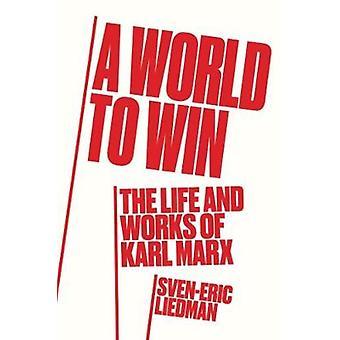 Świata, aby wygrać - życie i myśl Marksa przez Sven-Eric Liedman