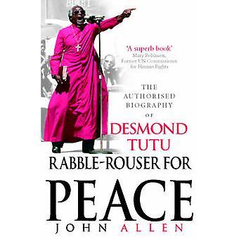 Rabulist für den Frieden - die autorisierte Biographie von Desmond Tutu von