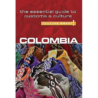 Colombia - Culture Smart! - The Essential Guide to Customs and Culture