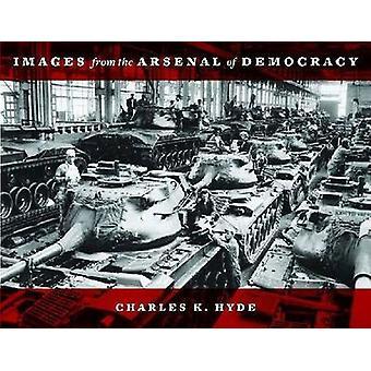 Beelden uit het arsenaal van de democratie door Charles K Hyde - 978081433981