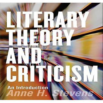 Litterär teori och kritik - en introduktion av Anne H. Stevens - 9