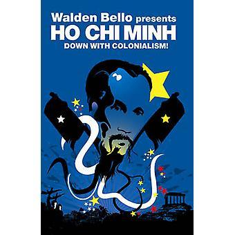 Ho Chi Minh Stadt - runter mit den Kolonialismus! von Walden Bello - 9781844671779 B