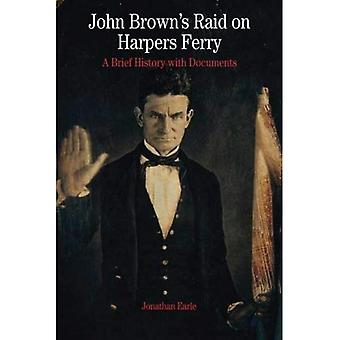 John Brown's Raid on Harper's Ferry: A Brief History with Documents (Bedford Series in History and Culture)
