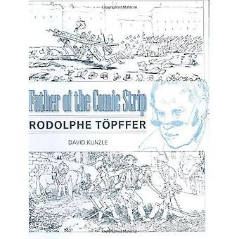 Vater des Comics: Rodolphe Topffer (große Comics Künstler)