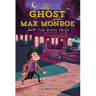 The Ghost and Max Monroe, Case #3: The Dirty Trick