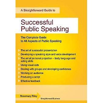Successful Public Speaking (Straightforward Guide)
