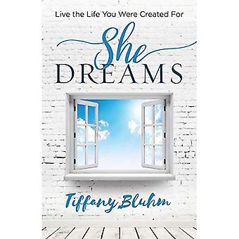 Ze dromen: Het leven dat u werden gemaakt voor (ze dromen)