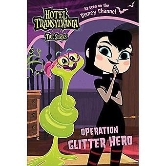 Opération Glitter Hero (hôtel de Transylvanie: la série)