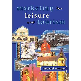 Marketing for Leisure and Tourism. by Morgan & Michael