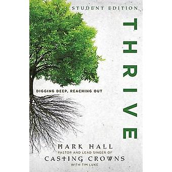 Thrive Student Edition Digging Deep Reaching Out by Hall & Mark