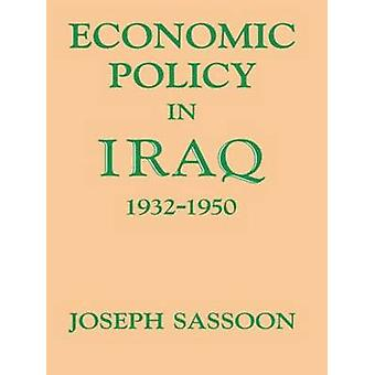 Economic Policy in Iraq 19321950 by Sassoon & Joseph