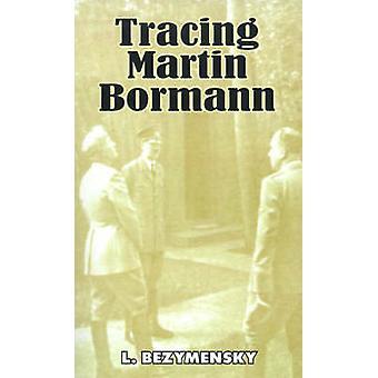 Tracing Martin Bormann by Bezymensky & L.
