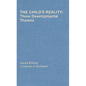 המציאות צ'ילדס שלוש נושאים התפתחותיים על ידי Elkind & D.