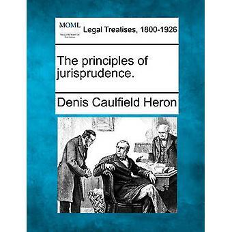 Principerna för rättsvetenskap. av Heron & Denis Caulfield