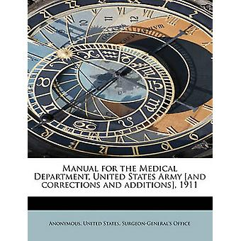 Manual for the Medical Department United States Army and corrections and additions 1911 by Anonymous