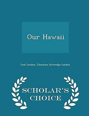Our Hawaii  Scholars Choice Edition by London & Jack