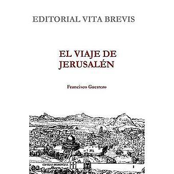 El Viaje de Jerusalen by Guerrero & Francisco