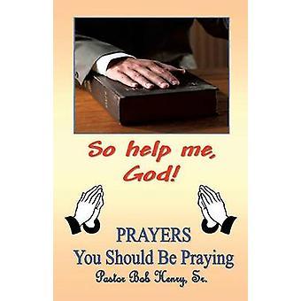 だからヘンリー・シニア & 牧師ロバートによって神を助けて