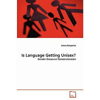 Is Language Getting Unisex by Potapeiko & Jelena
