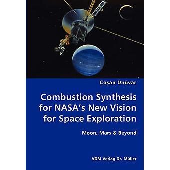 Síntesis de combustión para la nueva visión de NASAs para espacio exploración Luna Marte más allá de nvar y Cosan
