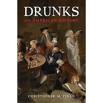 Drunks - The Story of Alcoholism and the Birth of Recovery by Drunks -