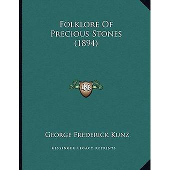 Folklore of Precious Stones (1894) by George Frederick Kunz - 9781165