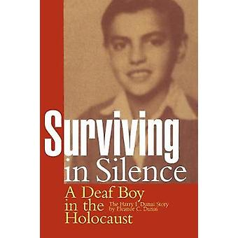 Surviving in Silence - A Deaf Boy in the Holocaust - the Harry I. Duna